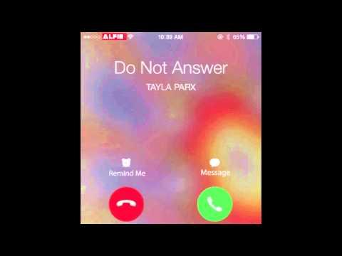 Tayla Parx - Do Not Answer (Prod. Yonni)