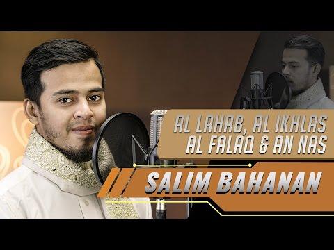 Salim Bahanan - Surat Al Lahab, Al Ikhlas, Al Falaq, & An Nas