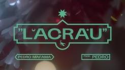 PEDRO MAFAMA - LACRAU (Vídeo Oficial)