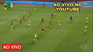 BRASIL X VENEZUELA AO VIVO COM IMAGENS AGORA