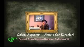Özlem Ulugaskun - Aheste Çek Kürekleri