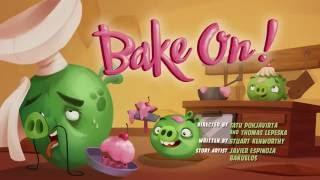 Сердитые птички Angry Birds Toons 3 сезон 25 серия На, испеки все серии подряд