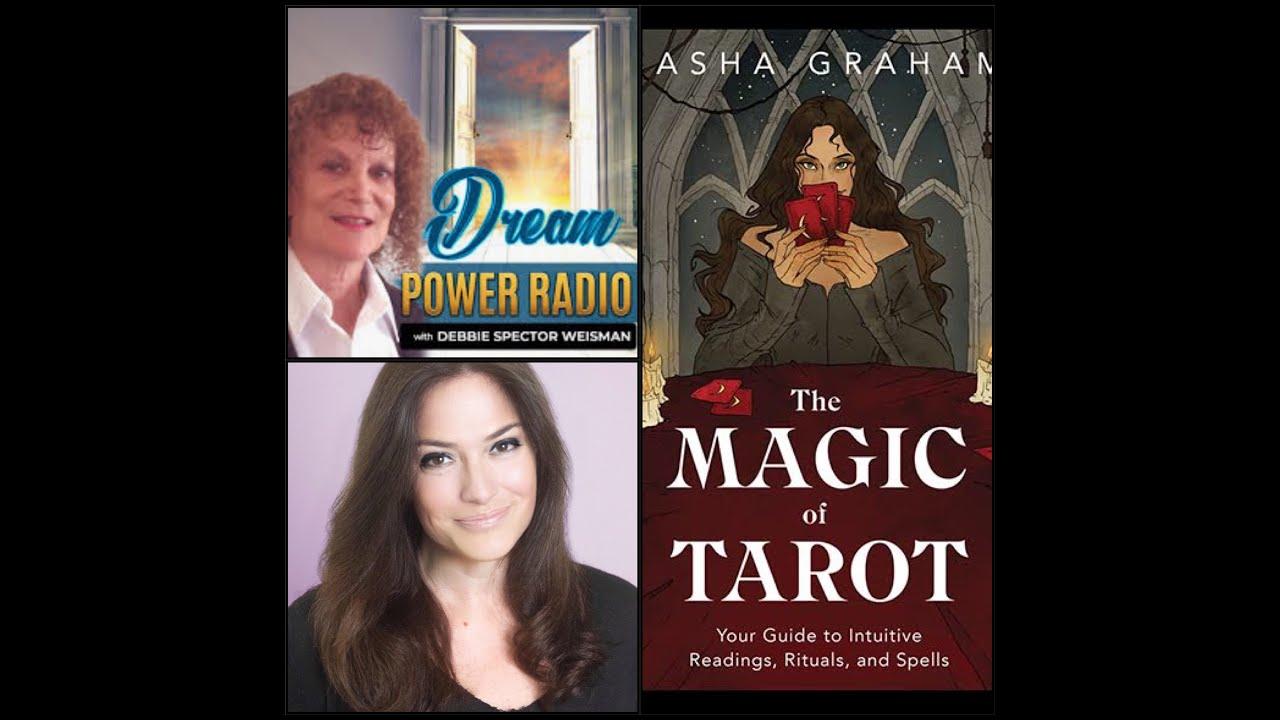 "Sasha Graham, author of ""Dark Wood Tarot"" and ""The Magic of Tarot"" on The Dream Power Show"