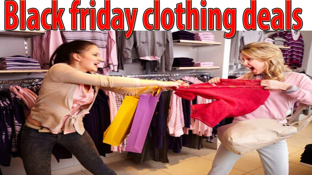 Black Friday. Categories. Clothing. Black Friday Clothing Deals & Sales Who doesn't love to look and feel their best? Clothing, shoes and accessories let you do just that. Clothes-buying tips. When you're shopping for clothing, you might be wondering whether you should invest in a high-quality piece, or just snag the amazing deal on a.