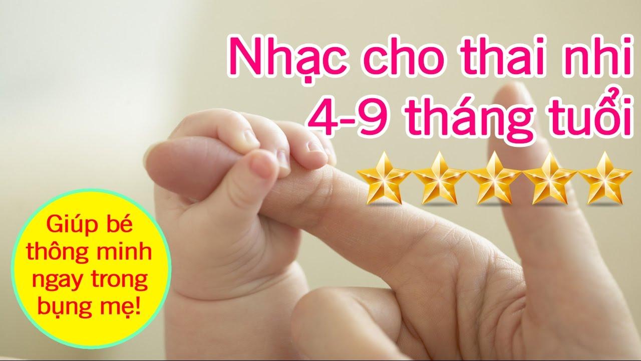 30 phút nhạc cho thai nhi 4-9 tháng tuổi phát triển trí tuệ [GiupMe.com]