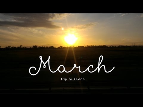 March Favourites | Trip to Kedah