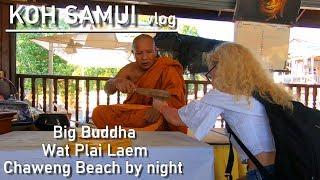 Koh Samui VLOG 4 - Big Buddha & Chaweng Beach by night