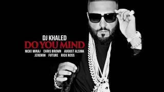 DJ Khaled  Do You Mind (Slowed Down)