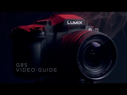 Panasonic G85 Video Guide