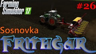Let's Play Farming Simulator 2017, Sosnovka #26: Odd Jobs And Contracting!