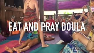 Eat and Pray Doula 2017 Bali