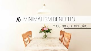BENEFITS OF MINIMALISM » + common minimalism mistake