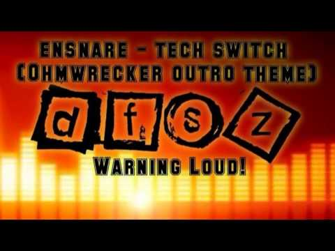 Ensnare - tech switch (Ohmwrecker outro theme)