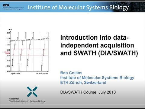 Intro to DIA/SWATH acquisition and concepts - Ben Collins - DIA/SWATH Course 2018 - ETH Zurich