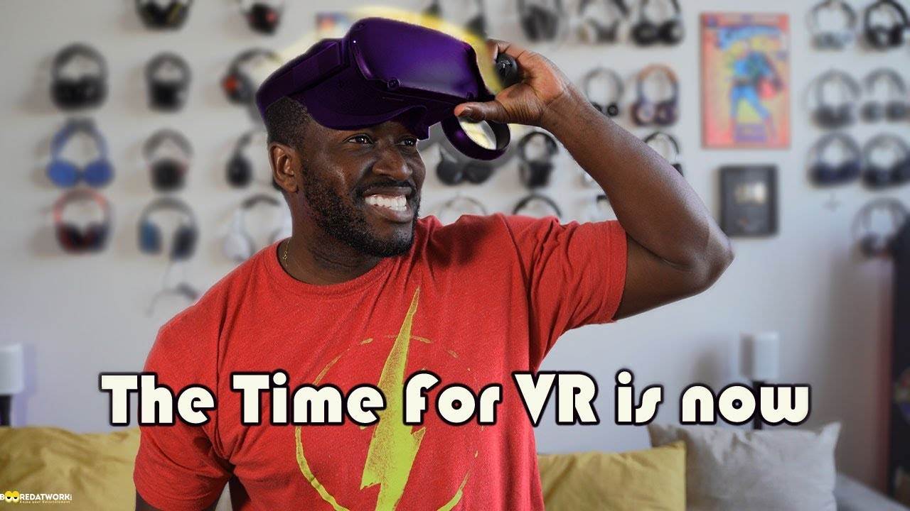 The Time For VR is NOW // Oculus Quest