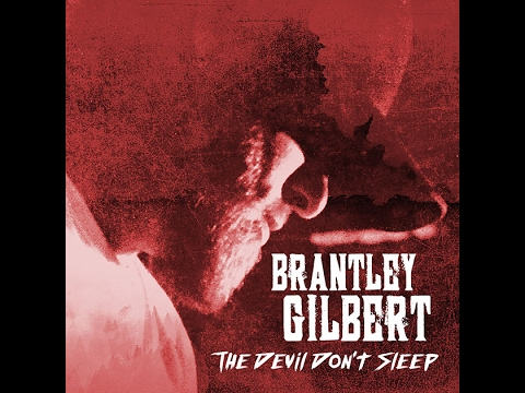 Brantley Gilbert - The Devil Don't Sleep; Album Review