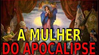 A MULHER DO APOCALIPSE