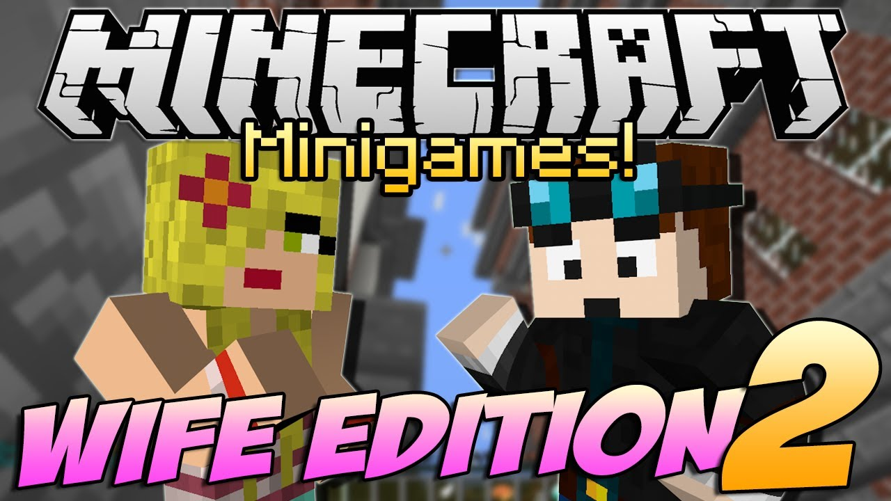Minecraft minigames | wife edition! | who's going to win?! Youtube.