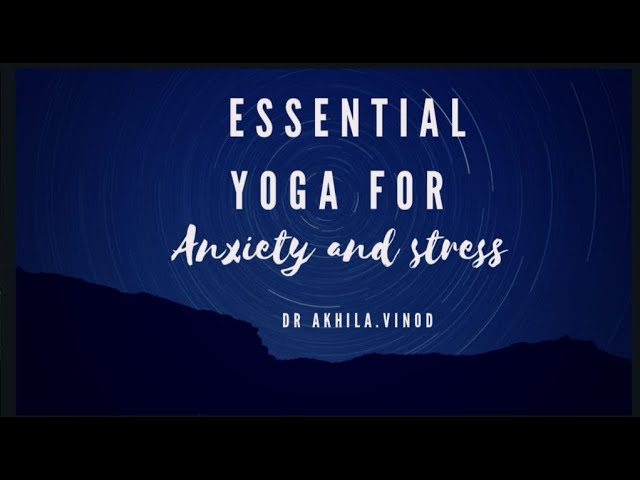 How To Get Rid Of Stress And Anxiety Through Yoga? | Reduce Stress And Anxiety | Dr. Akhila Vinod