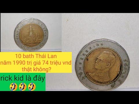 Cee Cee Official | 10 bath Thailand 1990 trị giá 100.000 bath hơn 74 triệu Việt Nam là có thật
