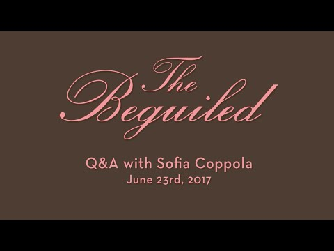 Q&A with Sofia Coppola - Director/Writer of THE BEGUILED