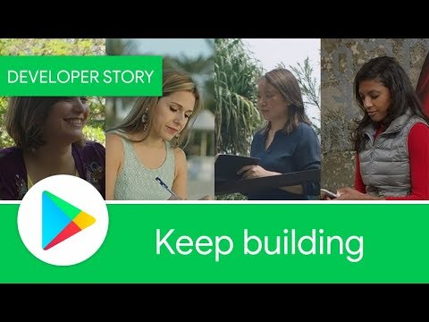 Google Play: Keep building (Stories from successful startup founders)