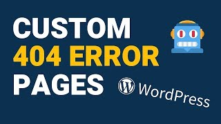 How to Create a Custom 404 Page in WordPress (2019)