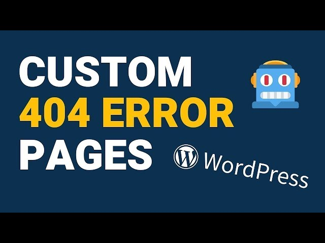 How to Create a Custom 404 Page in WordPress (2020)