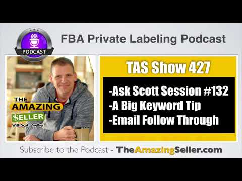 Brand Building - BIG Keyword Tip - Email Follow Up - Ask Scott #132 - TAS 427: The Amazing Seller