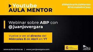 Webinar Aula Mentor - ABP con @juanjovergara