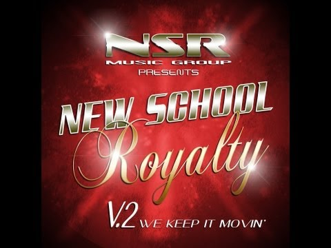 NSR Music Group - New School Royalty - V.2 We Keep it Moving