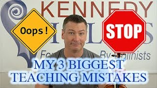 My 3 Biggest Teaching Mistakes