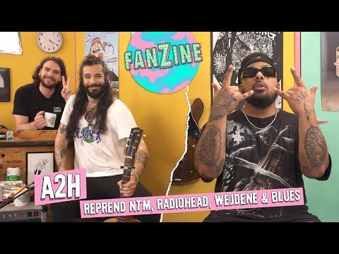 Youtube: Fanzine: A2H reprend NTM, Radiohead, Wejdene et son titre«Blues» avec Waxx & C.Cole