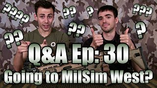 Are We Going To MilSim West?! - Questions & Ammo: Ep. 30