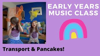 Early Years Class - Transport & some pancakes!