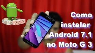Como instalar Android 7.1 no Moto G 3