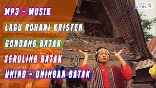 DVD 3 | LAGU ROHANI TERBARU VERSI UNING - UNINGAN BATAK GONDANG BATAK SERULING BATAK