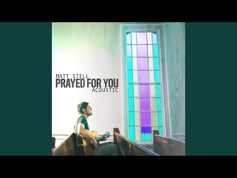 Prayed for You (Acoustic) Mp3