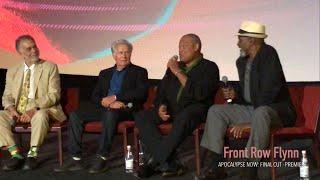 APOCALYPSE NOW: FINAL CUT Premiere, Francis F Coppola Intro, Q&A W/Coppola, Sheen, Fishburne & Hall