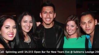 $55 OPEN BAR - NYE 2016 SUBTERRA LOUNGE W DJ RICAN & DJ CALI