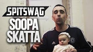 Soopa Skatta - #SpitSwag / [S4.EP23]