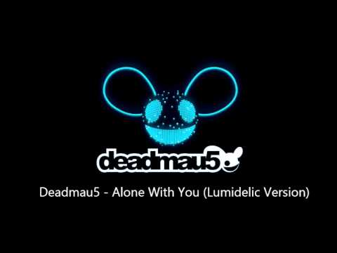 Deadmau5  Alone With You Lumidelic Version