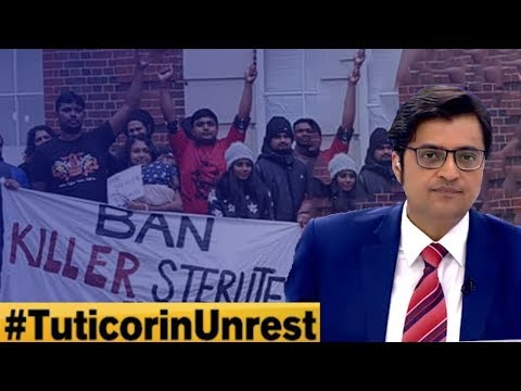 Why Did It Spin Out Of Control? #TuticorinUnrest | The Debate With Arnab Goswami