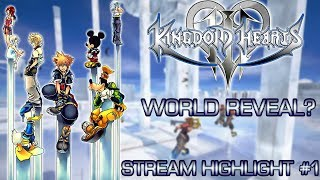 #KingdomHearts World Revealed? Stream Discussion Highlight #1