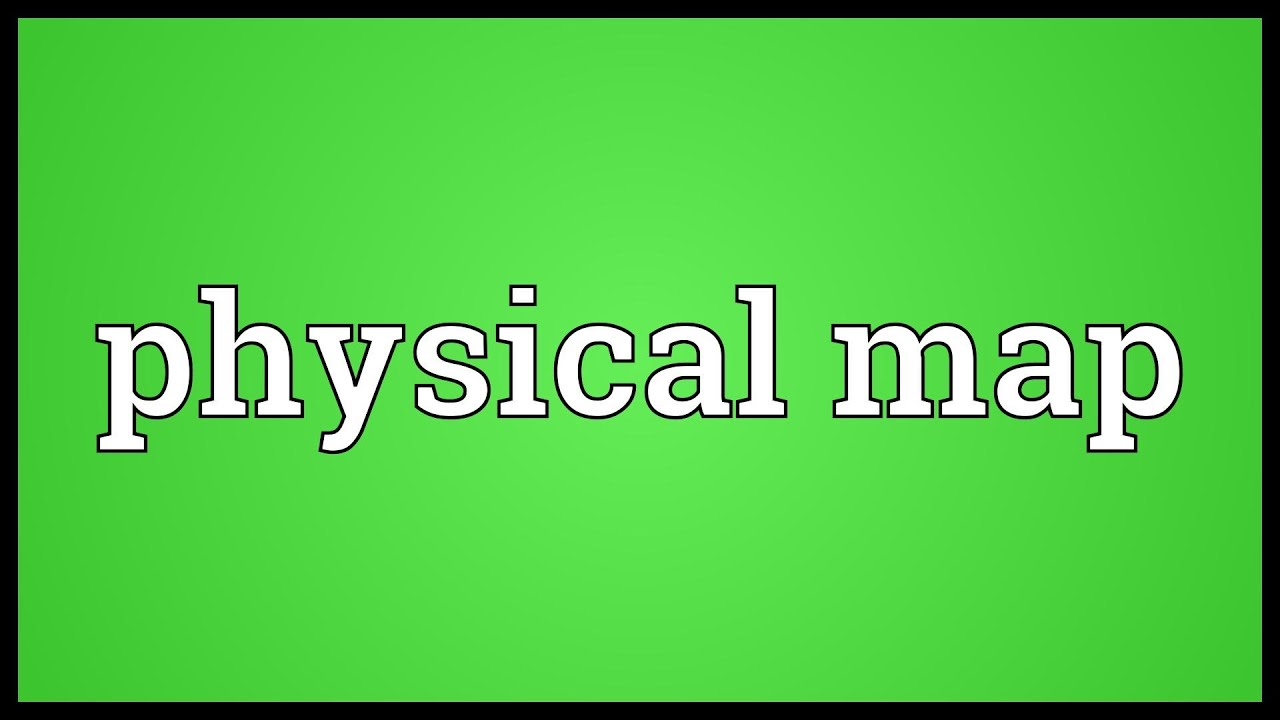 Physical map Meaning - YouTube