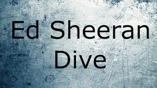 Gambar cover Ed Sheeran - Dive /Lyrics