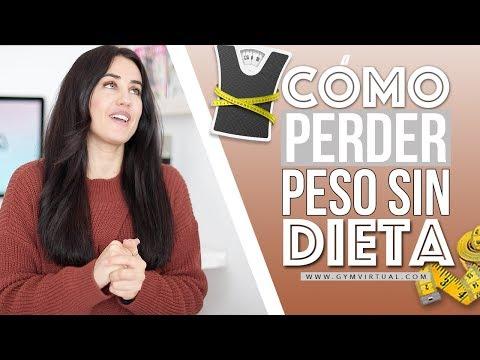 Perder peso sin hacer dieta | Gym Virtual