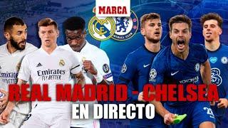 Real Madrid vs Chelsea, semifinales de la Champions League EN DIRECTO I UCL En vivo