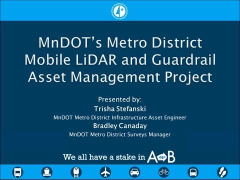 MnDOT's Metro District Mobile LiDAR and Guardrail Asset Management Project