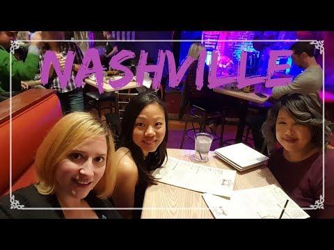 Nashville Vlog Part I Food & Nightlife
